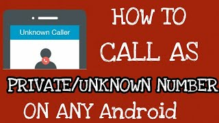 How To Call As Private/Unknown Number On Any Android Mobile