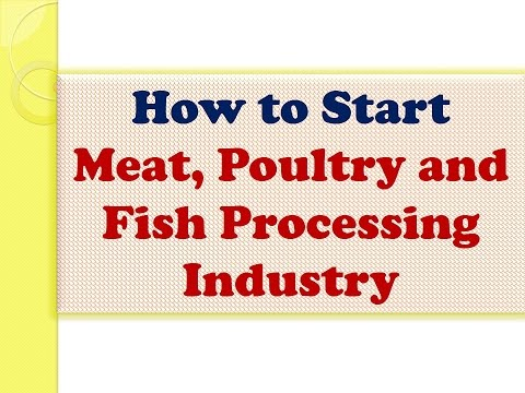 How To Start Meat, Poultry And Fish Processing Industry