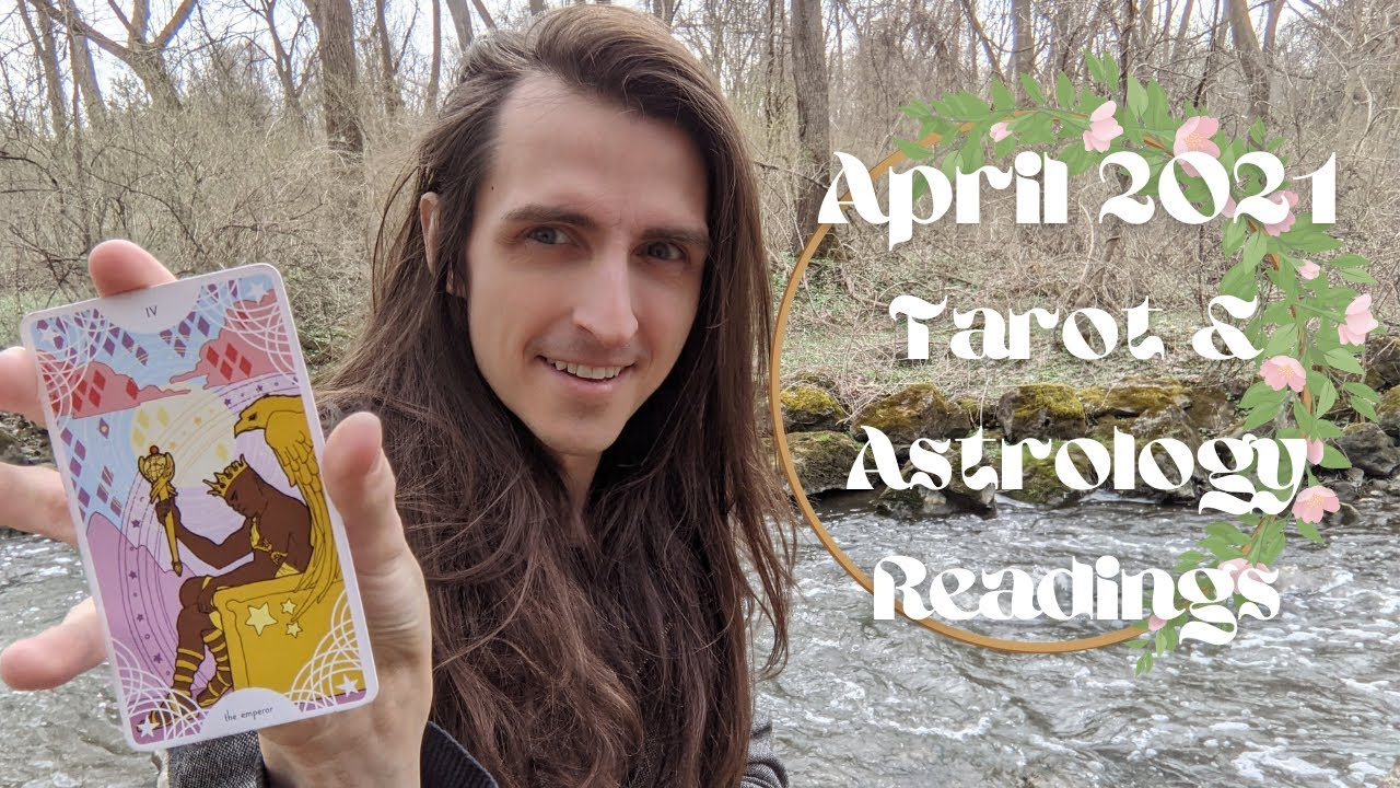 April 2021 Psychic Tarot Readings for Your Zodiac Sign