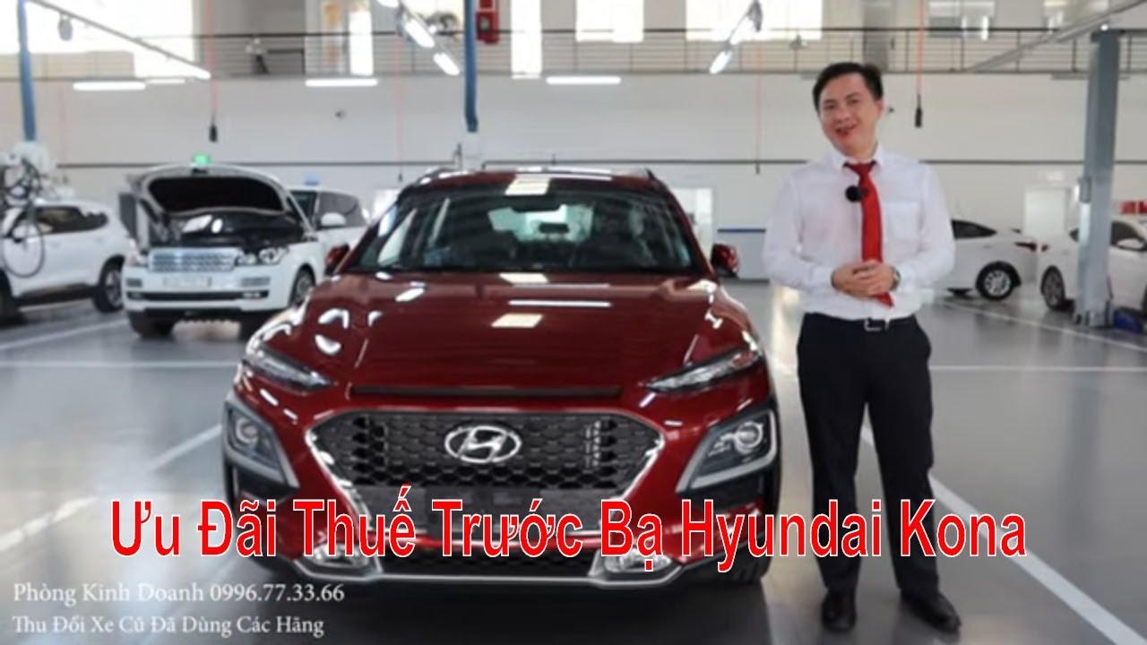 Tặng Thuế Trước Bạ Mua Hyundai Kona 2020 Mới, Bảng Giá Xe Kona 2020 Trả Góp Lăn Bánh Bao Nhiêu