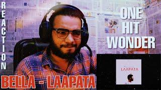 LAAPATA REACTION - BELLA | BELLA - LAAPATA REACTION | ONE HIT WONDER | TCRH