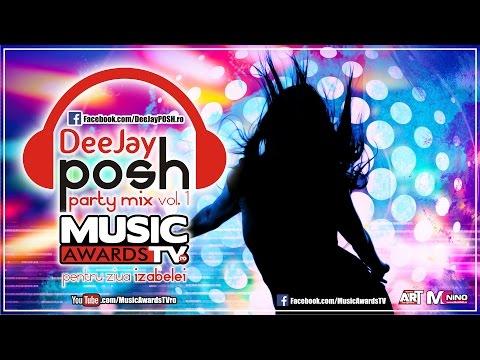 Music Awards TV PARTY MIX by DeeJay POSH | vol. 1 (pentru Ziua IZABELEI)