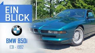 BMW 850i E31 1992 - Was kann der teuerste BMW der 90er heute? Vorstellung, Test und Kaufberatung