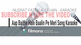 Aap Baithe Hain Baalin Pe Meri song WITH LYRICS Full Karaoke || Nusrat Fateh Ali Khan