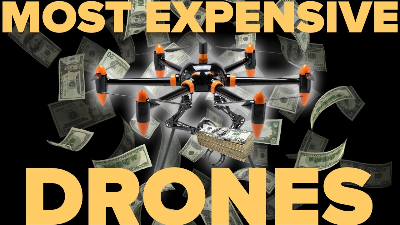 THE MOST EXPENSIVE DRONES IN WORLD