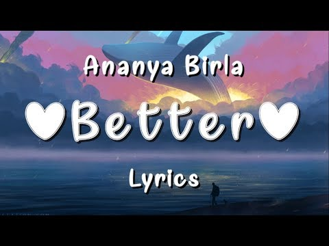 Ananya Birla - Better (Lyrics)