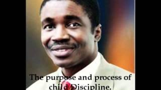 Bishop David Abioye: Understanding the purpose and process of child discipline.Part 1