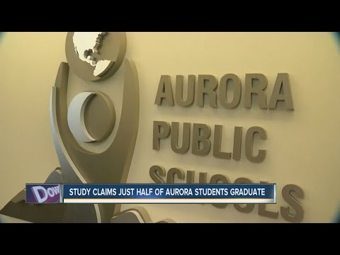 Study claims just half of Aurora students graduate