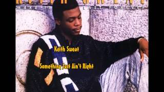 keith sweat something just aint right