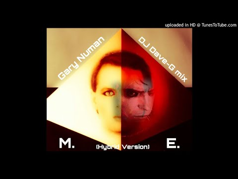 Gary Numan - M.E. (Hybrid Version, DJ Dave-G mix) mp3