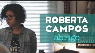 Roberta Campos - Abrigo (Web Clipe)
