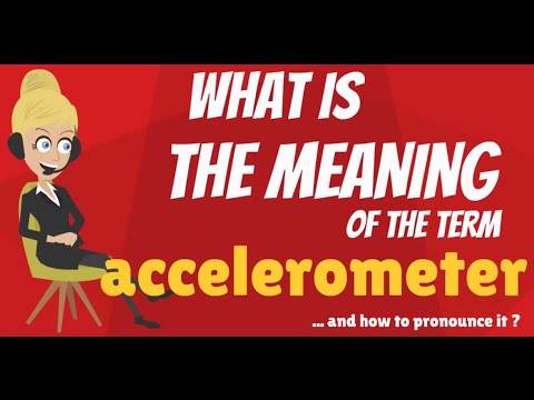What is ACCELEROMETER? What does ACCELEROMETER mean? ACCELEROMETER meaning & explanation