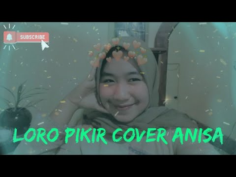 happy asmara loro pikir cover anisa youtube