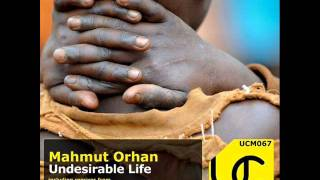 Mahmut Orhan - Undesirable Life (Stanisha Desire Mix) - Underground City Music