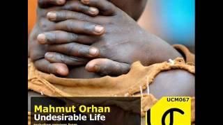 Mahmut Orhan - Undesirable Life (Stanisha Desire Mix) - Underground City Music