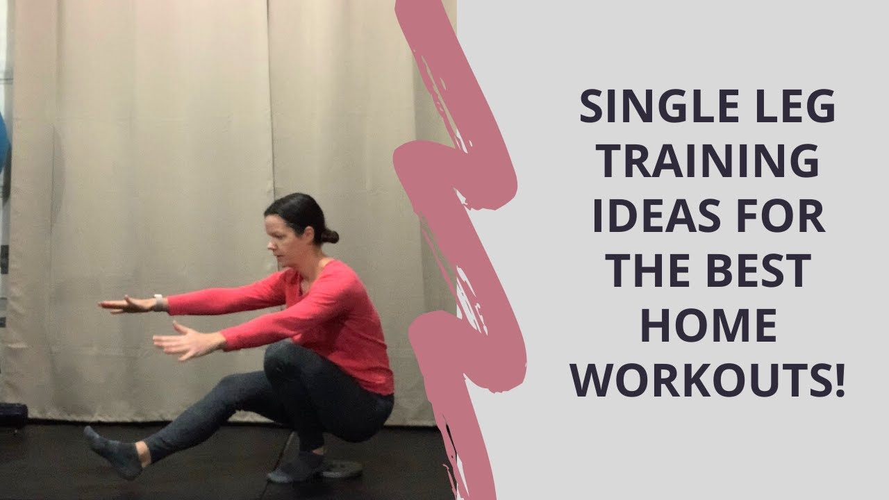 Single Leg Training For The Best Home Workouts!