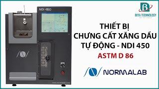 Thiết bị chứng cất xăng dầu tự động NDI 450 (ASTM D 86)