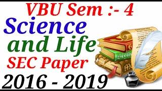 🕺VBU Sem :- 4 || SEC :- Science and Life || question || new pattern || 2016 - 2019 🏃