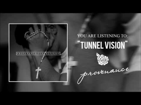 Provenance - Tunnel Vision (NEW SINGLE 2013!)