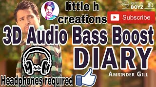 3D Audio Bass Boost Diary:-Amrinder Gill (Little h creations)