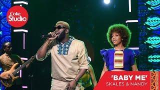 Nandy & Skales : Baby Me - Coke Studio Africa Original