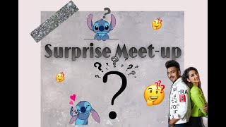 Surprise meet-up 👻🙈 ( With Famous star ⭐️)
