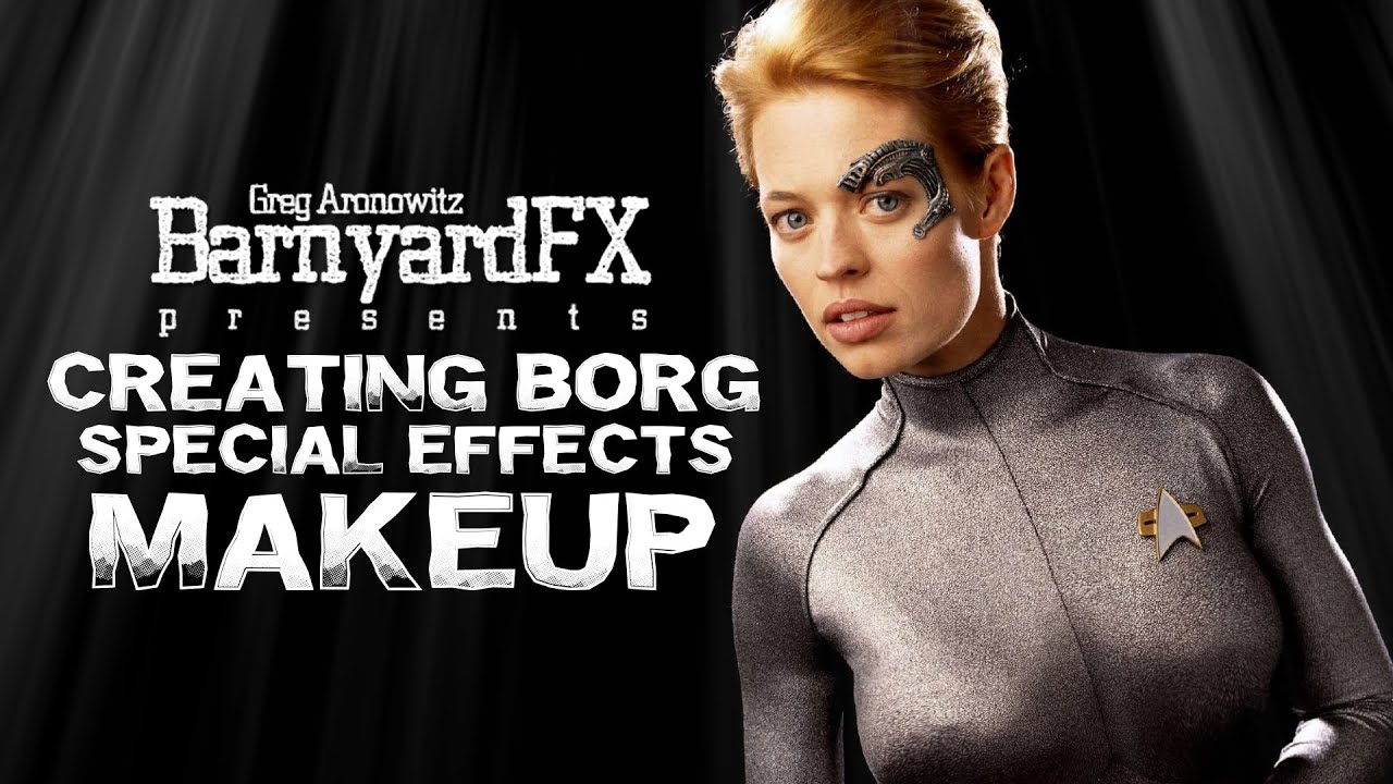 Greg Aronowitz Builds 7 Of 9 Borg Special Fx Makeup Youtube