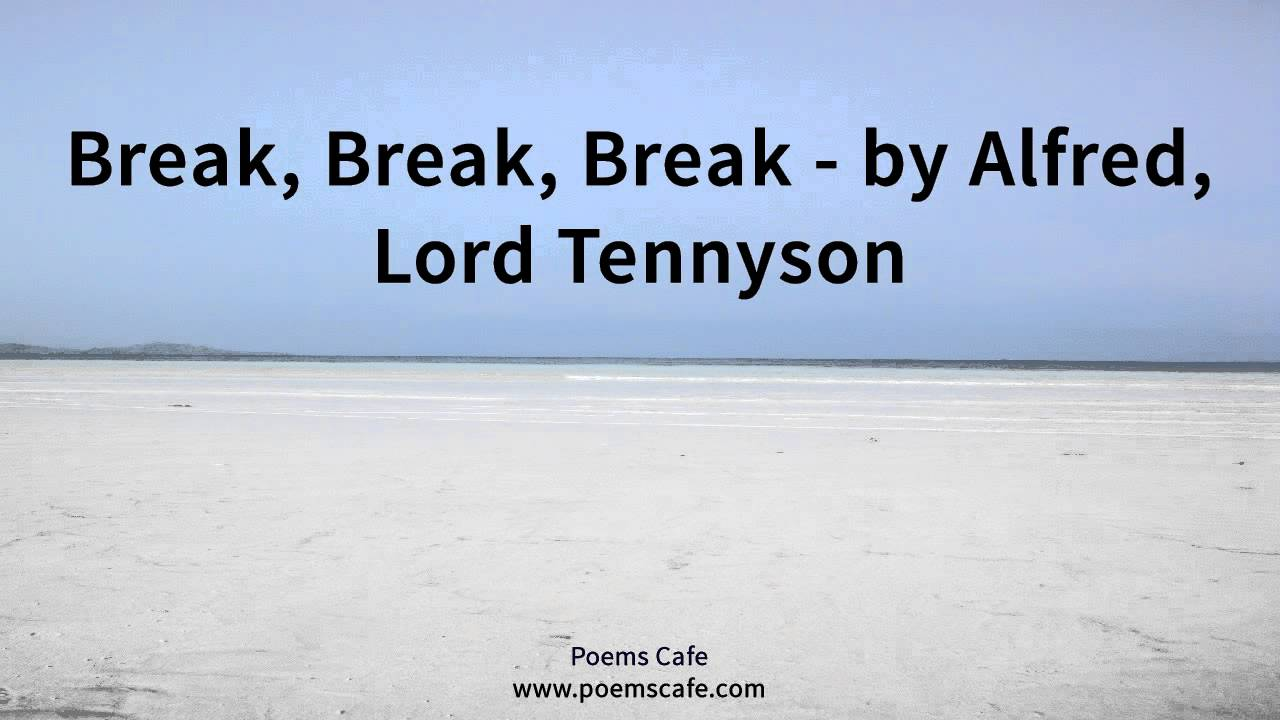 break break break by alfred lord tennyson break break break by alfred lord tennyson