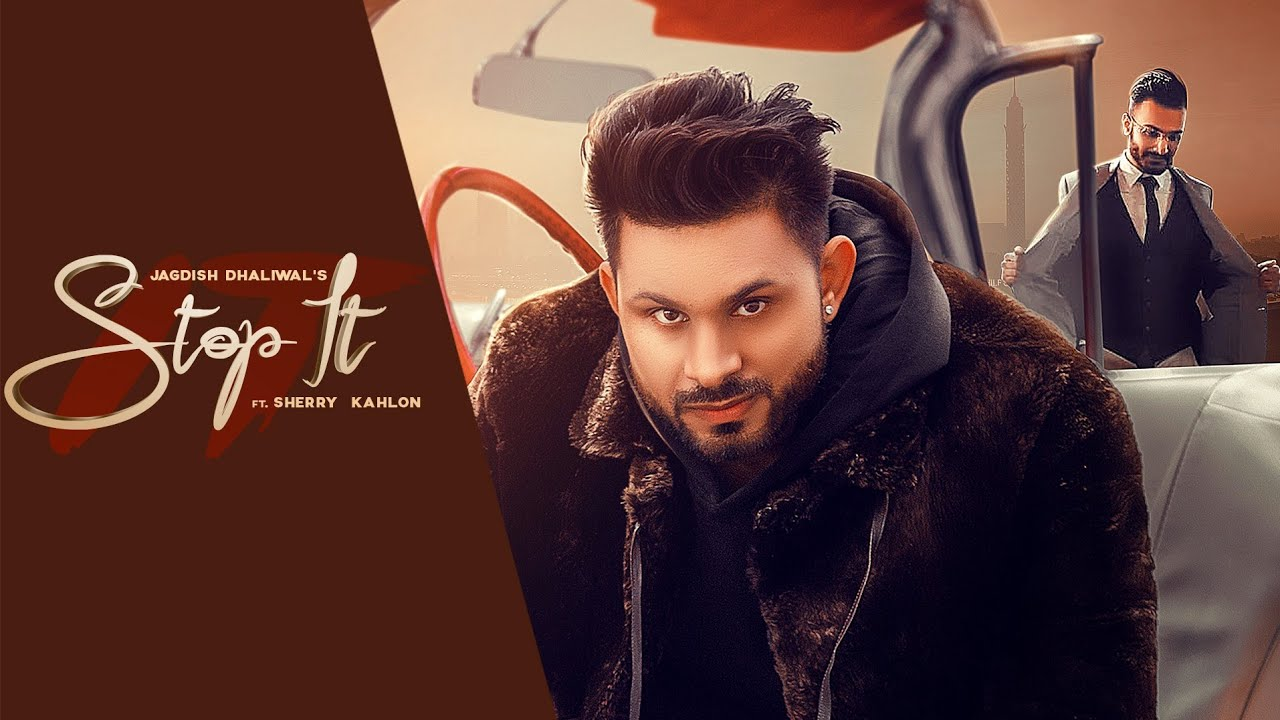 STOP IT (Official Video) Jagdish Dhaliwal ft Sherry Kahlon   New Punjabi Songs 2019