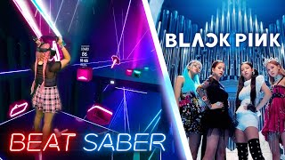 BLACKPINK - Kill This Love [Beat Saber Mixed Reality]