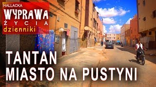 Tantan - miasto na pustyni - bez turystów - Wyprawa życia