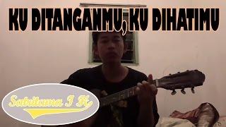 Ku ditanganMu, ku dihatiMu~ acoustic gitar classic