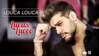 Lucas Lucco - Louca Louca (Tá Diferente)