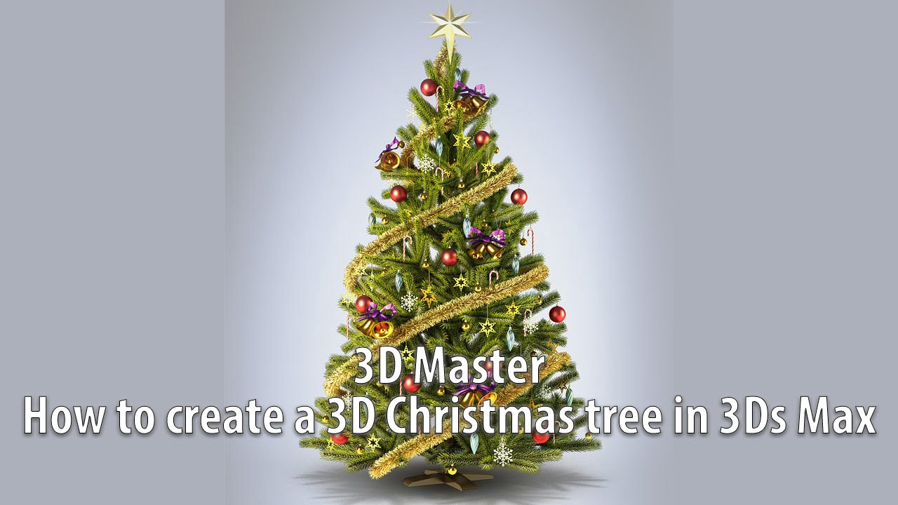 3D Master How To Create A 3D Christmas Tree In 3Ds Max YouTube - Make 3d Christmas Tree