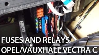 Where are fuses and relays in Opel/Vauxhall Vectra C