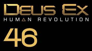 Прохождение Deus Ex: Human Revolution (с живым комментом) Ч. 46