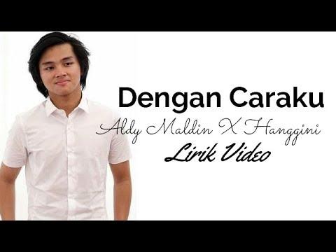 (Lirik) Aldy Maldini Ft Hanggini - Dengan Caraku (Cover Arsy ft Bianca jodie)