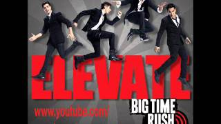 Love Me Love Me - Big Time Rush - Elevate (Official Full Song)