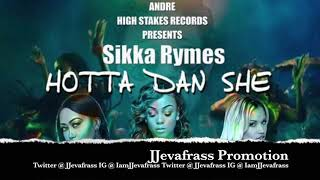 Sikka Rymes - Hotta Dan She (Raw) January 2019
