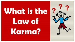 What is the Law of Karma? Understanding it Correctly