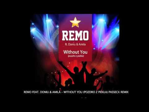 Remo feat. Doniu & Amila - Without You (Passeck Radio Remix)