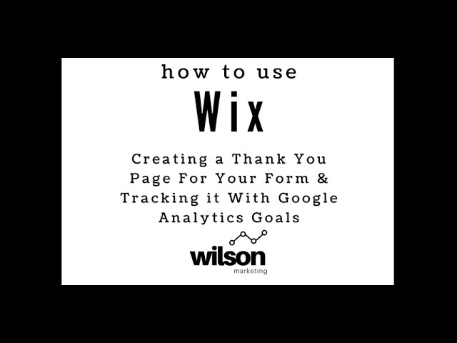 Creating a Thank You Page for Your Wix Form and Setting Up a Google Analytics Goal