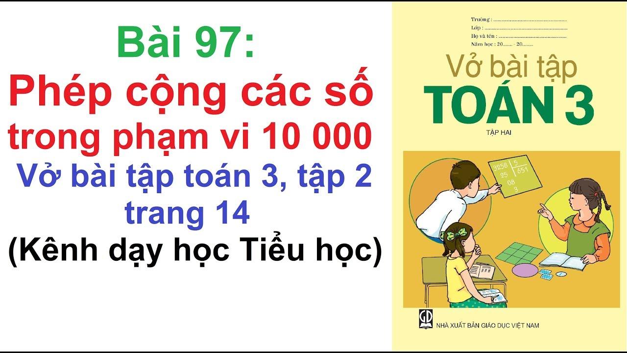 Vở bài tập toán 3 tập 2 – Bài 97 – Phép cộng các số trong phạm vi 10 000 trang 14