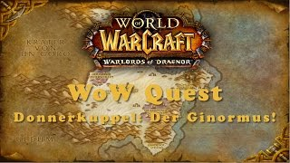 WoW Quest: Donnerkuppel: Der Ginormus!