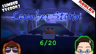 Roblox - Lumber Tycoon 2 - Lumber Storm 6/20