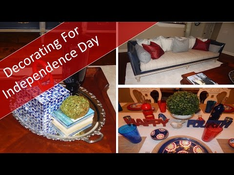 Decorating For Independence Day & Family Day