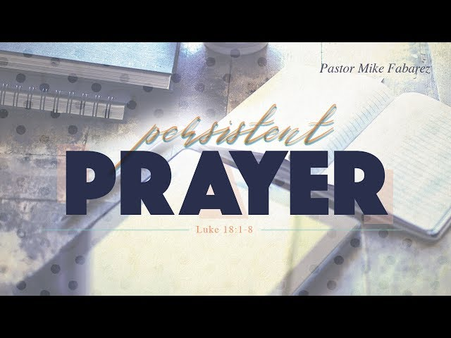 Persistent Prayer-Part 1