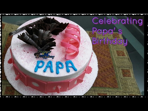Celebrating Papas Birthday YouTube