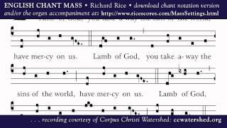 ENGLISH CHANT MASS • Richard Rice • AGNUS DEI (Lamb of God)