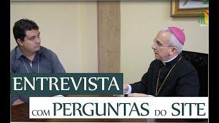 ENTREVISTA COM DOM HENRIQUE SOARES - RESPONDENDO PERGUNTAS DO SITE